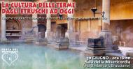 La cultura delle terme dagli etruschi ad oggi